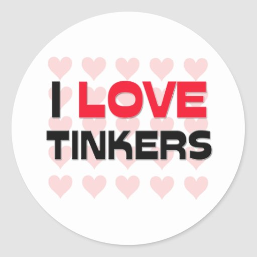 I LOVE TINKERS CLASSIC ROUND STICKER