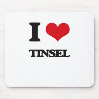 I love Tinsel Mouse Pad