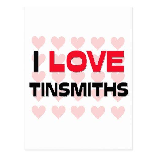 I LOVE TINSMITHS POSTCARD