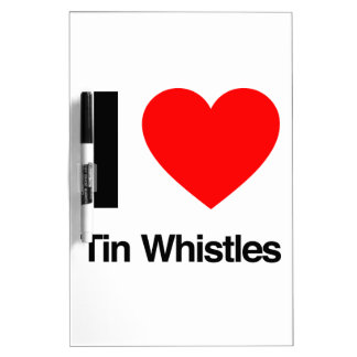 i love tinwhistles Dry-Erase boards