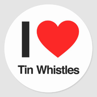 i love tinwhistles round sticker