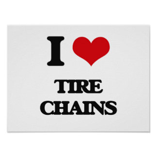 I love Tire Chains Poster