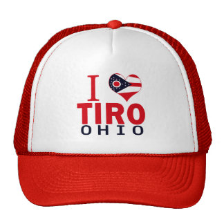 I love Tiro, Ohio Trucker Hat