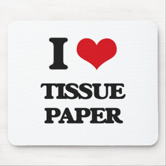 I love Tissue Paper Mouse Pad