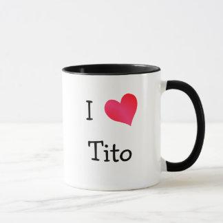 I Love Tito Mug
