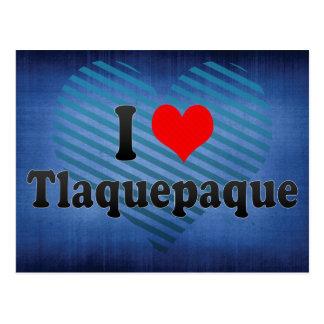 I Love Tlaquepaque, Mexico Postcard