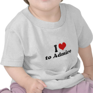 I Love to Admire T-shirts