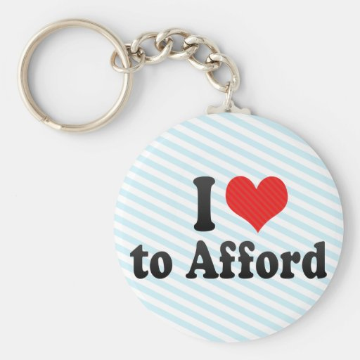 I Love to Afford Key Chains