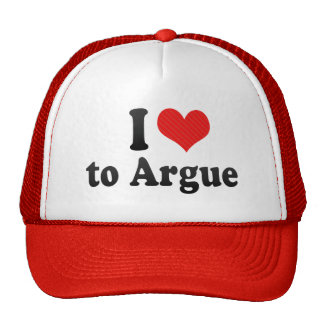 I Love to Argue Hats