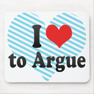 I Love to Argue Mouse Pad