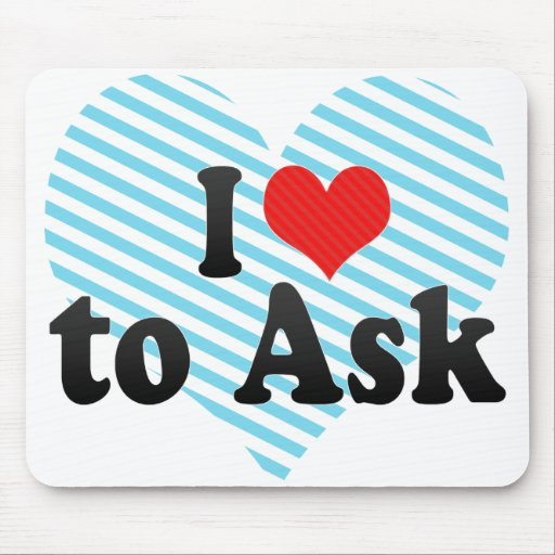 I Love to Ask Mouse Pad