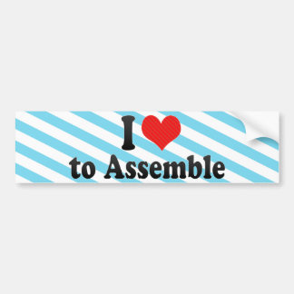 I Love to Assemble Bumper Stickers