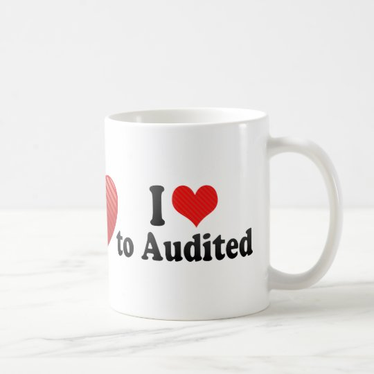 I Love to Audited Coffee Mug