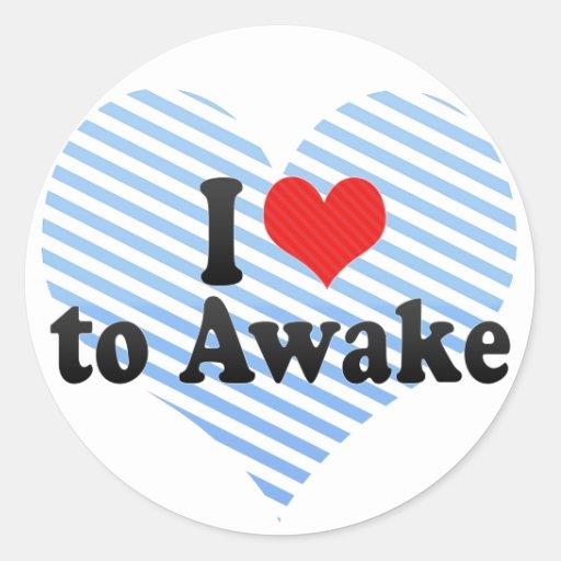 I Love to Awake Classic Round Sticker