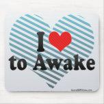 I Love to Awake Mouse Pad