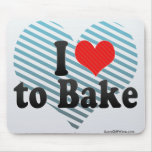 I Love to Bake Mouse Pads