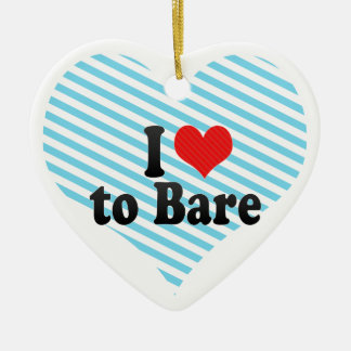 I Love to Bare Christmas Tree Ornament