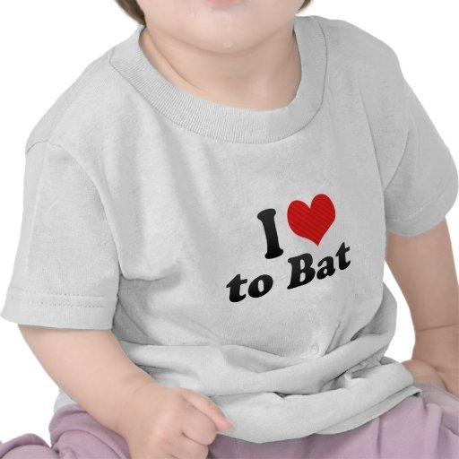 I Love to Bat Shirts