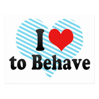 I Love to Behave Post Card