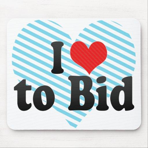 I Love to Bid Mouse Pad