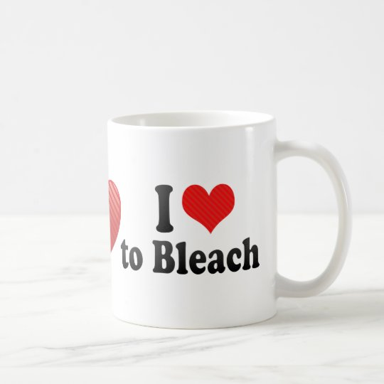 I Love to Bleach Coffee Mug