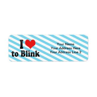 I Love to Blink Label