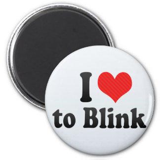 I Love to Blink Refrigerator Magnets