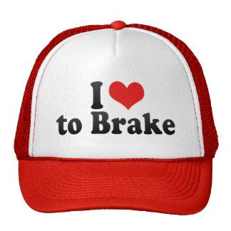 I Love to Brake Trucker Hat