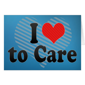 I Love to Care Card