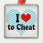 I Love to Cheat Christmas Tree Ornaments
