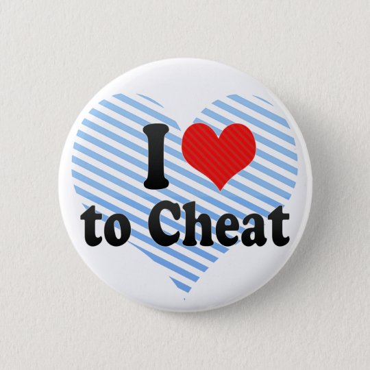 I Love to Cheat Pinback Button