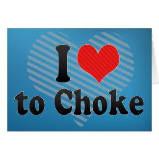 I Love to Choke Greeting Cards