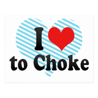 I Love to Choke Postcards