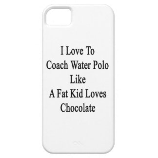 I Love To Coach Water Polo Like A Fat Kid Loves Ch iPhone 5 Cover