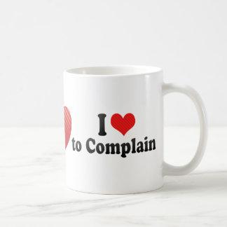 I Love to Complain Coffee Mugs