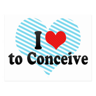 I Love to Conceive Post Card