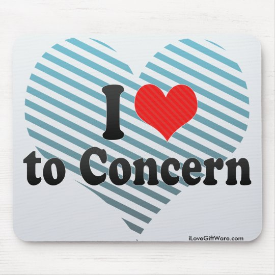 I Love to Concern Mouse Pad
