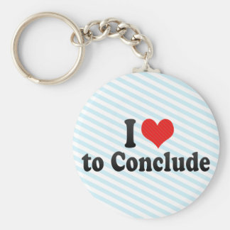 I Love to Conclude Key Chain