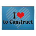 I Love to Construct Card
