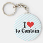 I Love to Contain Key Chain