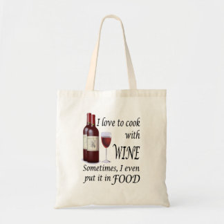 I Love To Cook With Wine - Even In Food Tote Bag