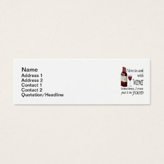 I Love To Cook With Wine - Even In Food Mini Business Card