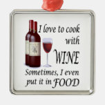 I Love To Cook With Wine - Even In Food Square Metal Christmas Ornament