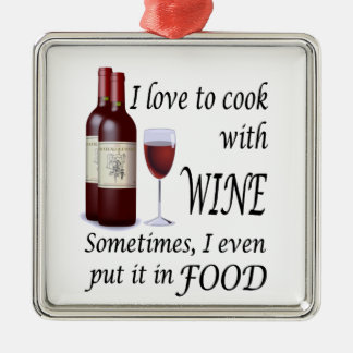 I Love To Cook With Wine - Even In Food Ornaments