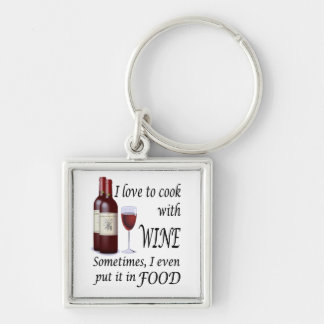 I Love To Cook With Wine - Even In Food Silver-Colored Square Keychain