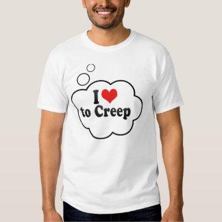 I Love to Creep Tee Shirt