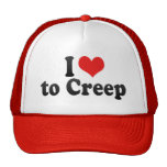 I Love to Creep Trucker Hat