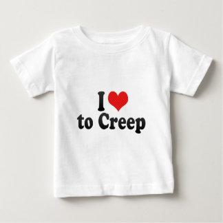 I Love to Creep T-shirts