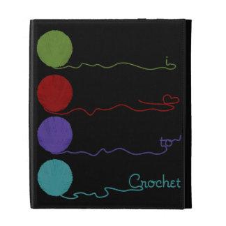 I Love To Crochet iPad Case