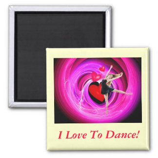 I Love To Dance! 2 Inch Square Magnet